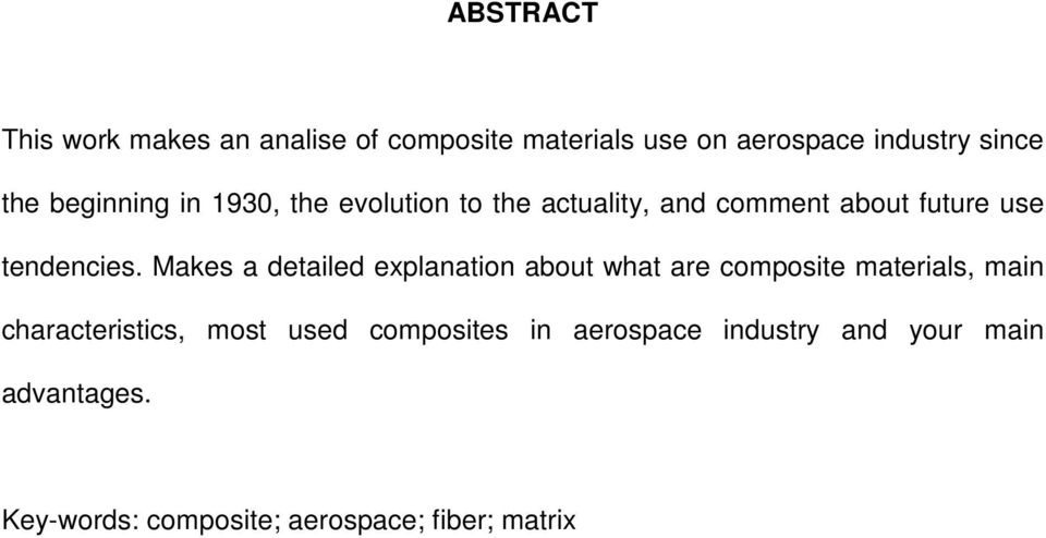 Makes a detailed explanation about what are composite materials, main characteristics, most used