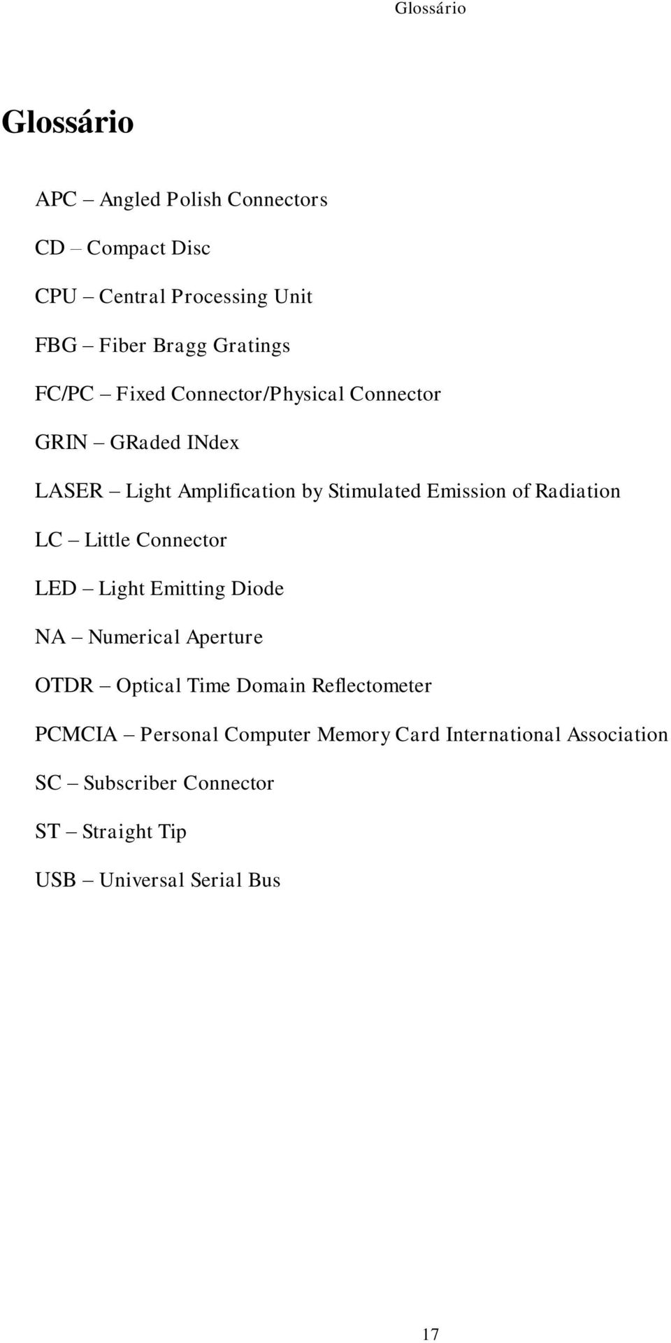 Radiation LC Little Connector LED Light Emitting Diode NA Numerical Aperture OTDR Optical Time Domain Reflectometer