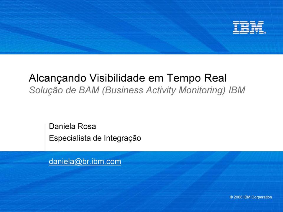 Monitoring) IBM Daniela Rosa Especialista