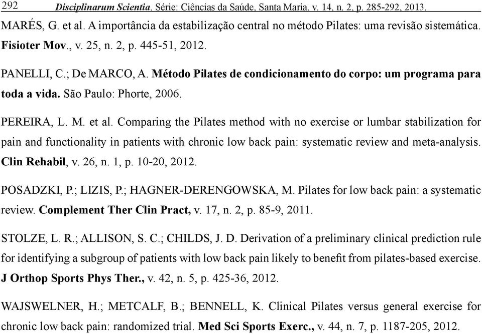 Comparing the Pilates method with no exercise or lumbar stabilization for pain and functionality in patients with chronic low back pain: systematic review and meta-analysis. Clin Rehabil, v. 26, n.