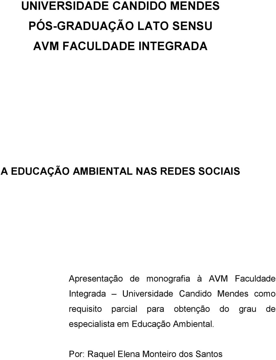 Integrada Universidade Candido Mendes como requisito parcial para obtenção do