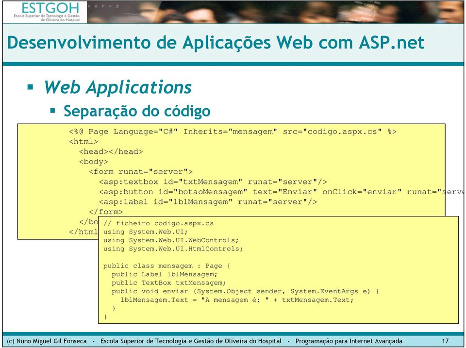 "id=""lblmensagem"" runat=""server""/> </form> </body> // ficheiro codigo.aspx.cs </html> using System.Web.UI;"