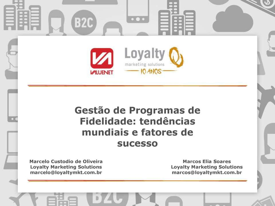 Marketing Solutions marcelo@loyaltymkt.com.