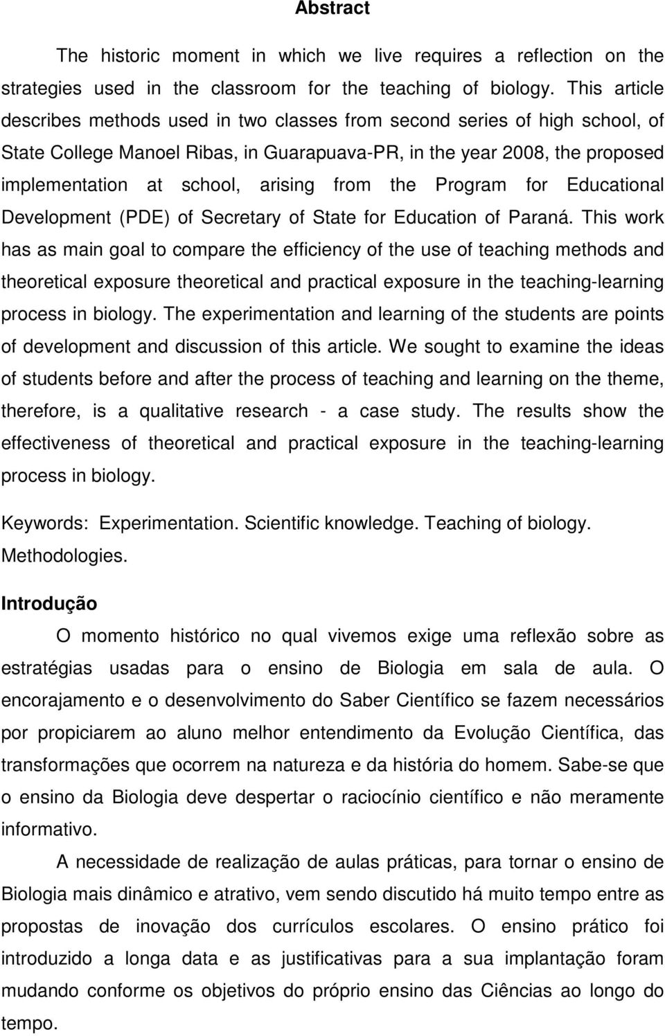 from the Program for Educational Development (PDE) of Secretary of State for Education of Paraná.