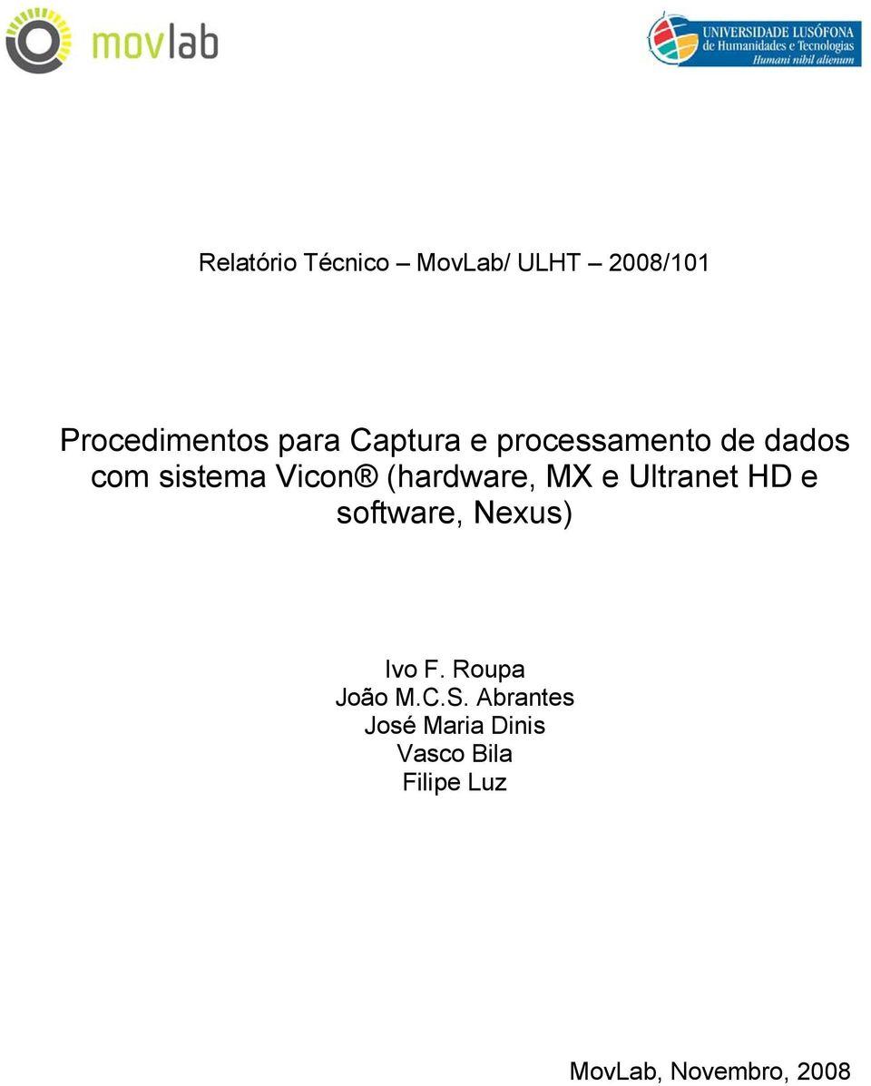 MX e Ultranet HD e software, Nexus) Ivo F. Roupa João M.C.S.