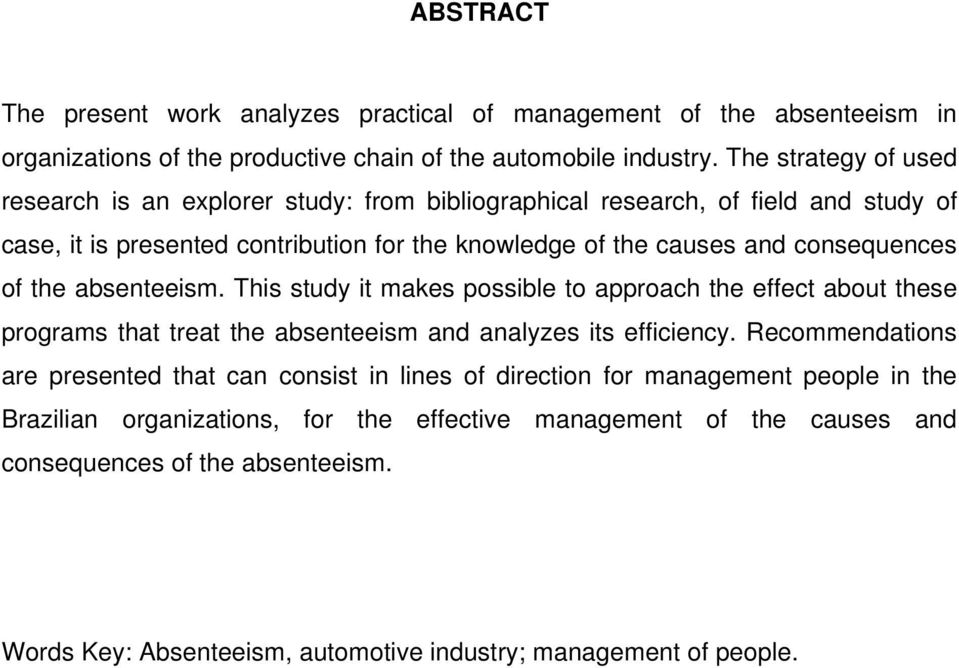 of the absenteeism. This study it makes possible to approach the effect about these programs that treat the absenteeism and analyzes its efficiency.