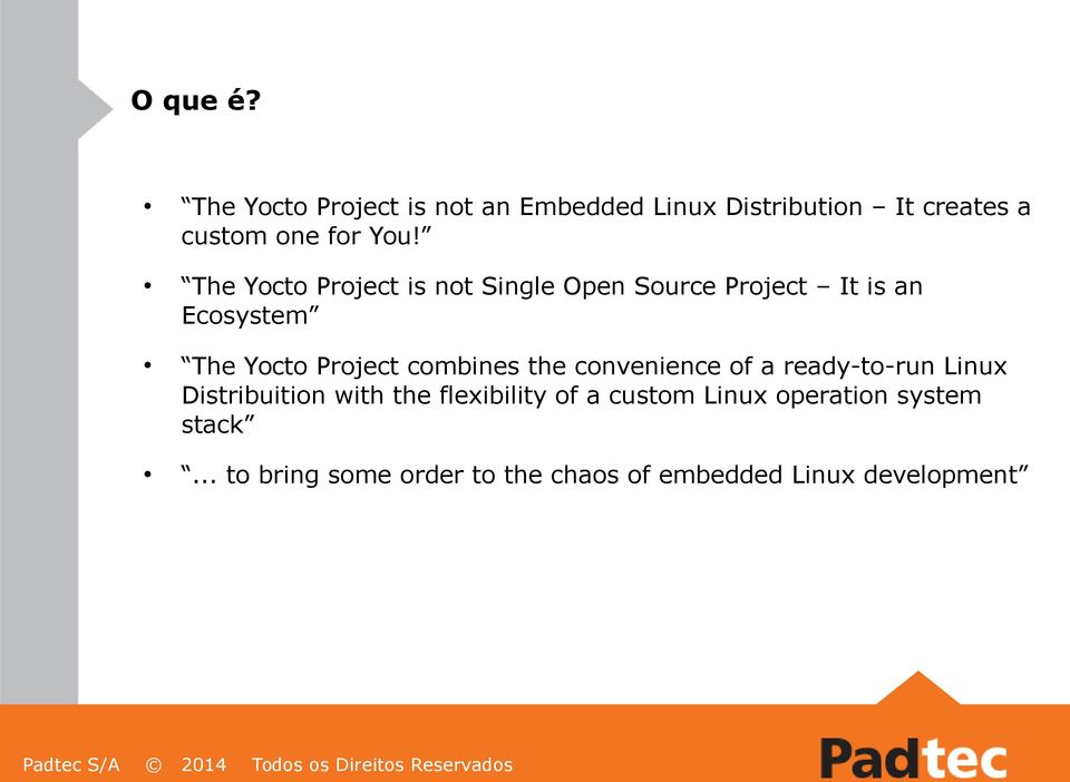 The Yocto Project is not Single Open Source Project It is an Ecosystem The Yocto Project