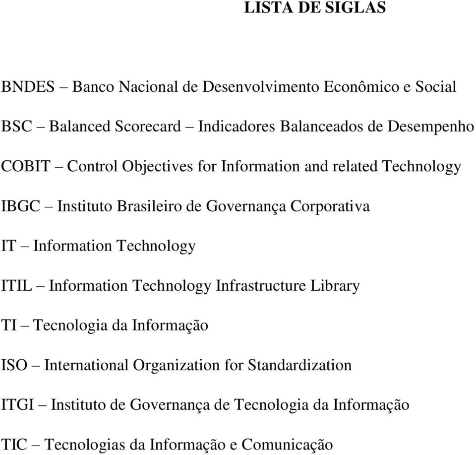 IT Information Technology ITIL Information Technology Infrastructure Library TI Tecnologia da Informação ISO International
