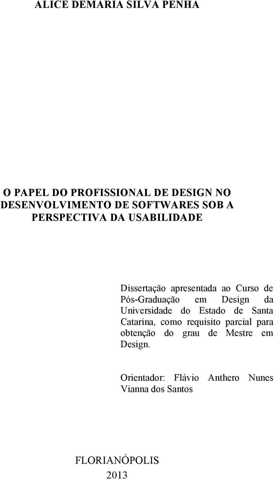 Design da Universidade do Estado de Santa Catarina, como requisito parcial para obtenção do
