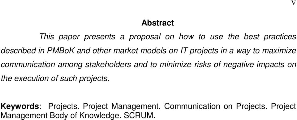 and to minimize risks of negative impacts on the execution of such projects.