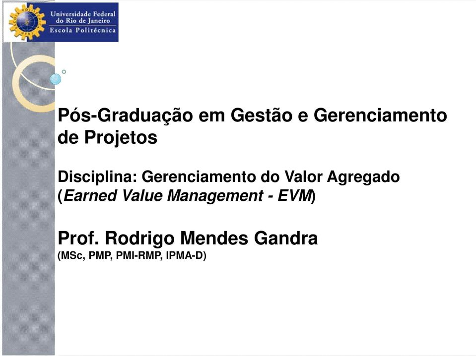 Agregado (Earned Value Management - EVM) Prof.