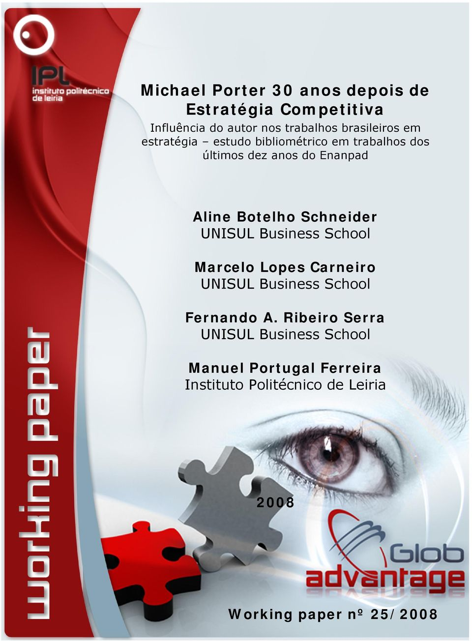 Schneider UNISUL Business School Marcelo Lopes Carneiro UNISUL Business School Fernando A.