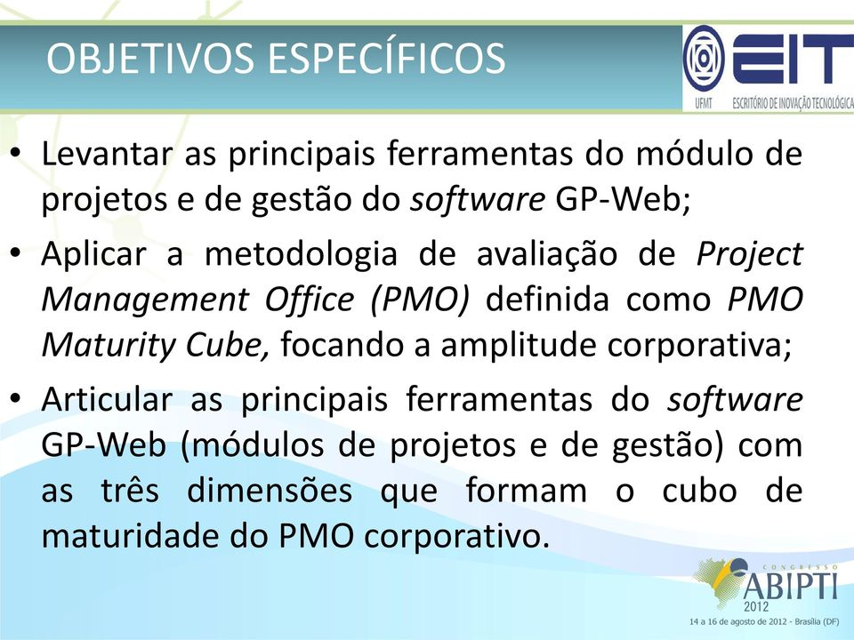 Maturity Cube, focando a amplitude corporativa; Articular as principais ferramentas do software GP-Web