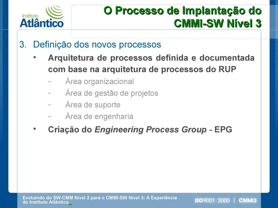 documentada com base na arquitetura de processos do RUP Área
