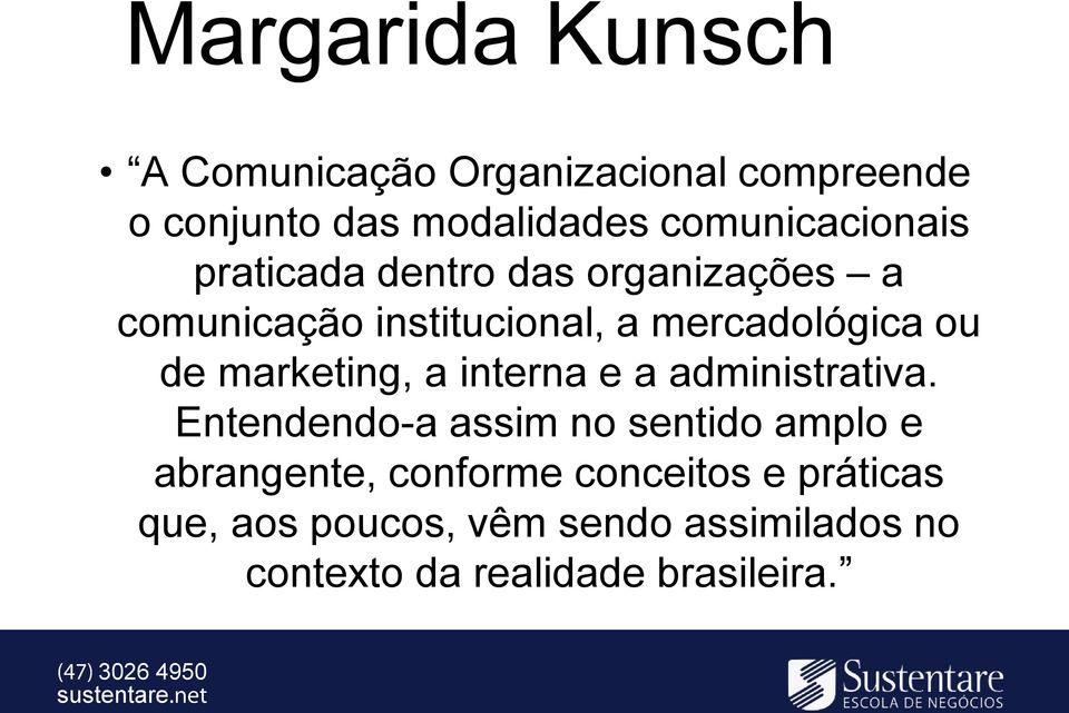 ou de marketing, a interna e a administrativa.