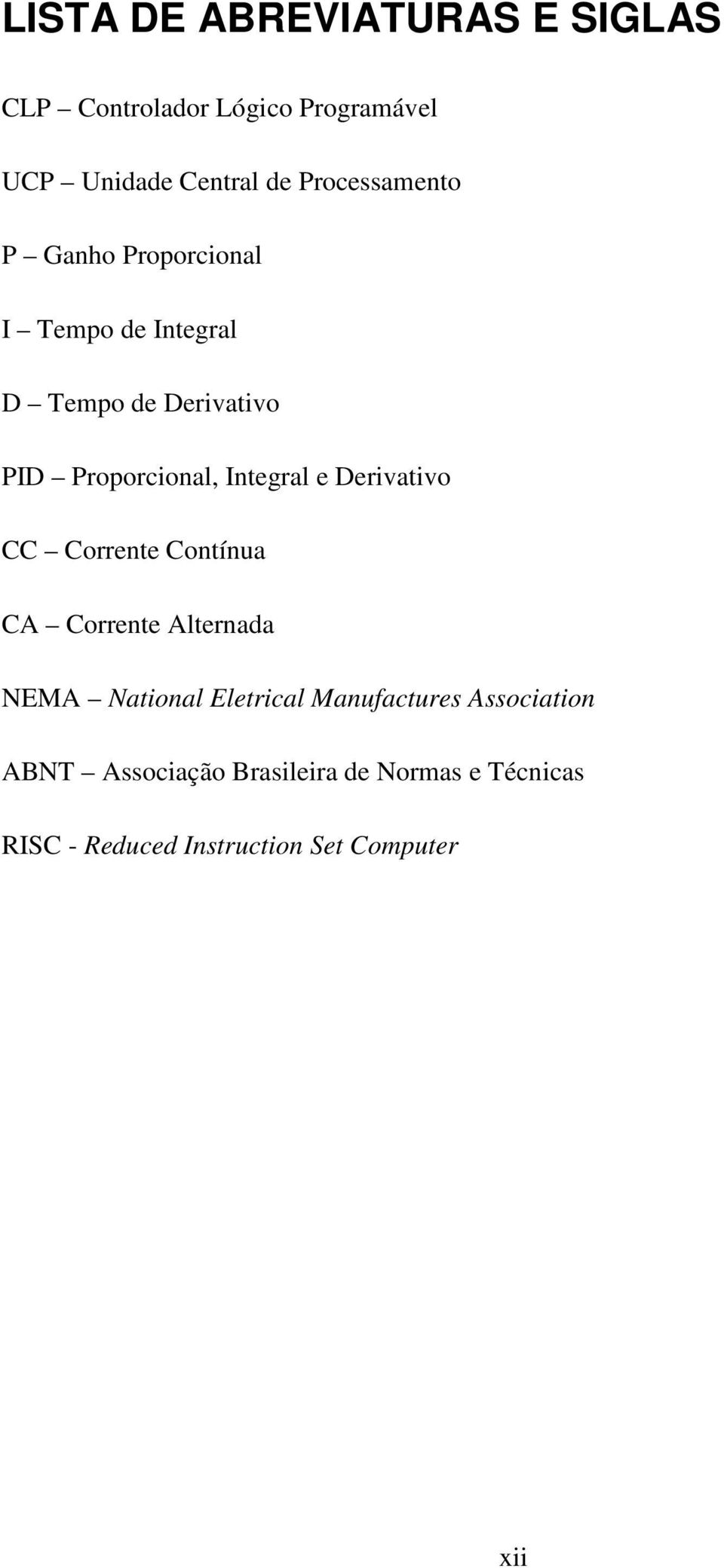 Integral e Derivativo CC Corrente Contínua CA Corrente Alternada NEMA National Eletrical