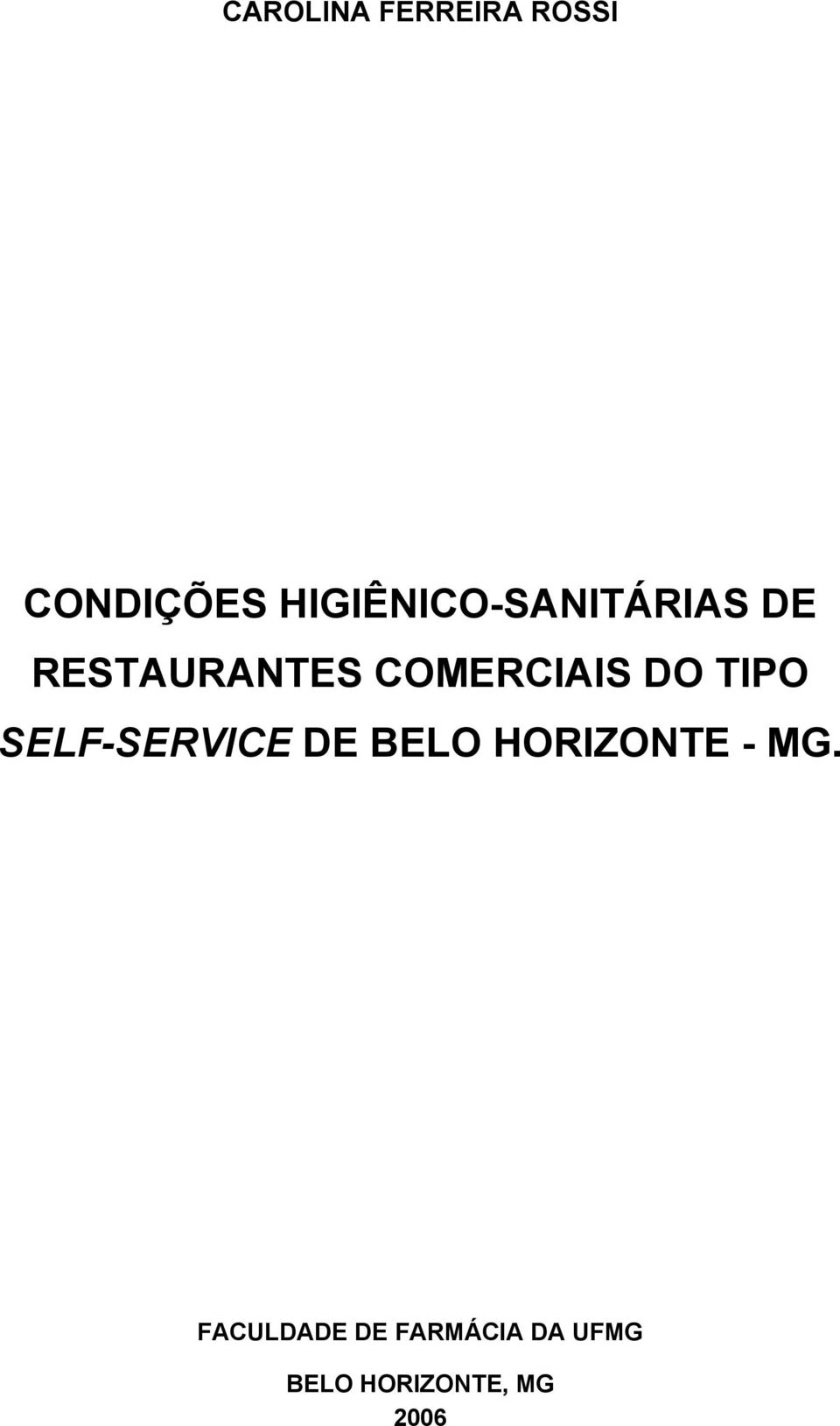 COMERCIAIS DO TIPO SELF-SERVICE DE BELO