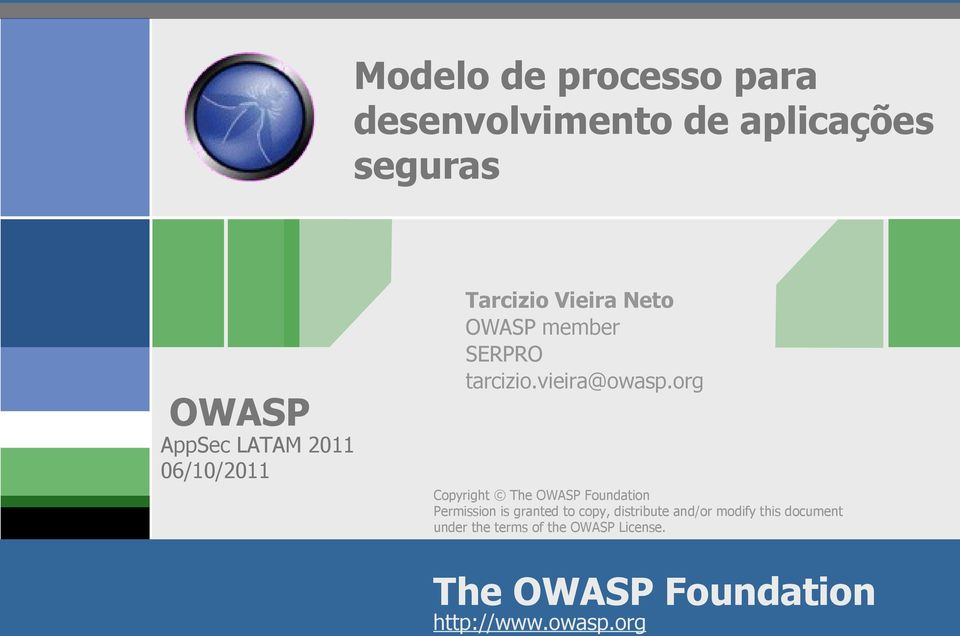 org AppSec LATAM 2011 06/10/2011 Copyright The Foundation Permission is