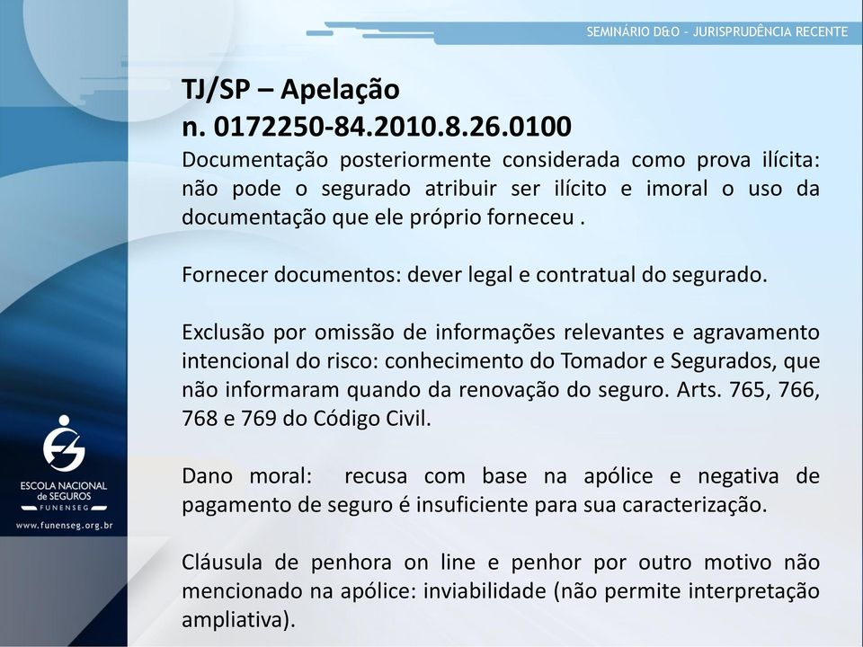 Fornecer documentos: dever legal e contratual dosegurado.