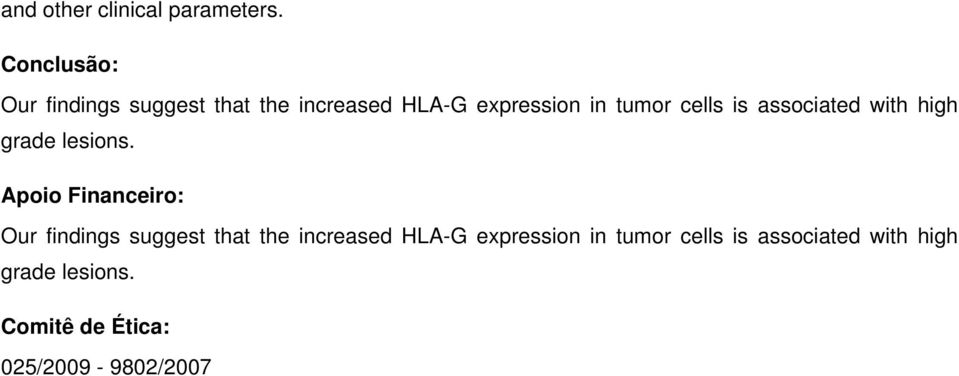cells is associated with high grade lesions.