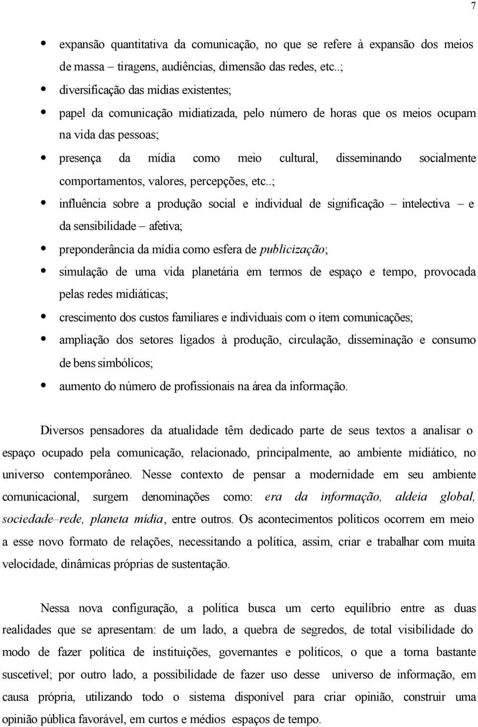 comportamentos, valores, percepções, etc.