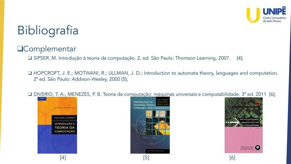 ; Introduction to automata theory, languages and computation. 2ª ed.