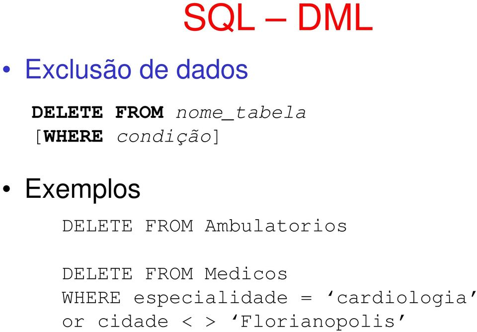 FROM Ambulatorios DELETE FROM Medicos WHERE