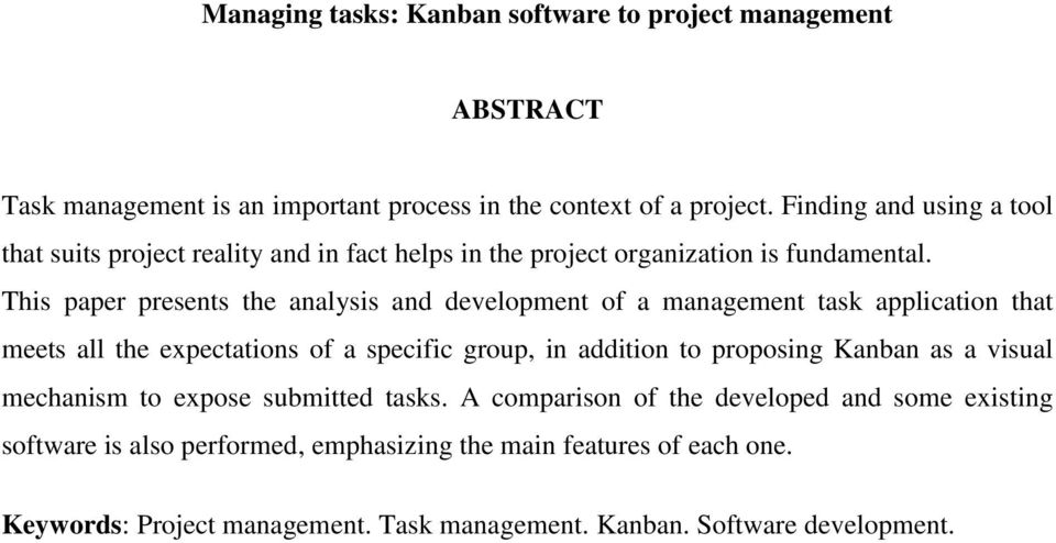This paper presents the analysis and development of a management task application that meets all the expectations of a specific group, in addition to proposing