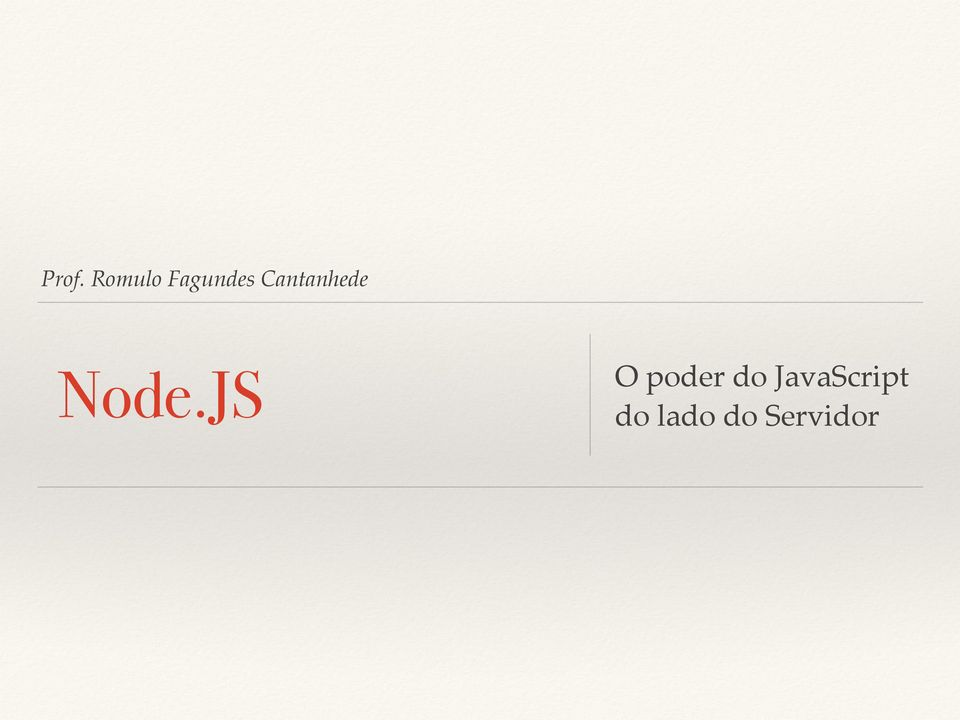 Node.JS O poder do