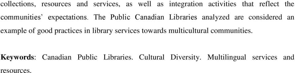 The Public Canadian Libraries analyzed are considered an example of good practices in