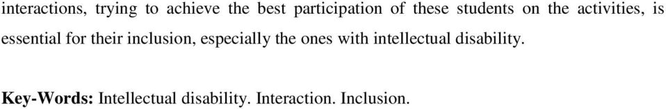 inclusion, especially the ones with intellectual disability.
