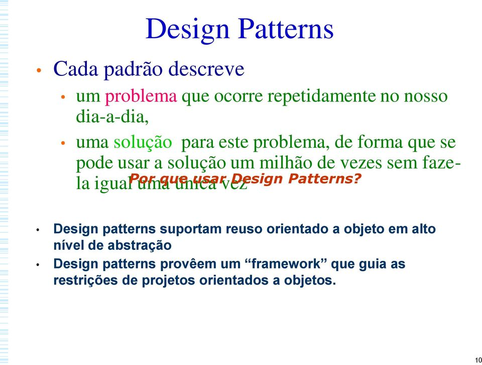 uma que única usar vez Design Patterns?