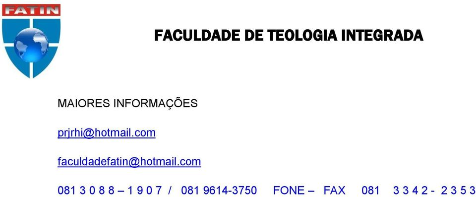 com faculdadefatin@hotmail.