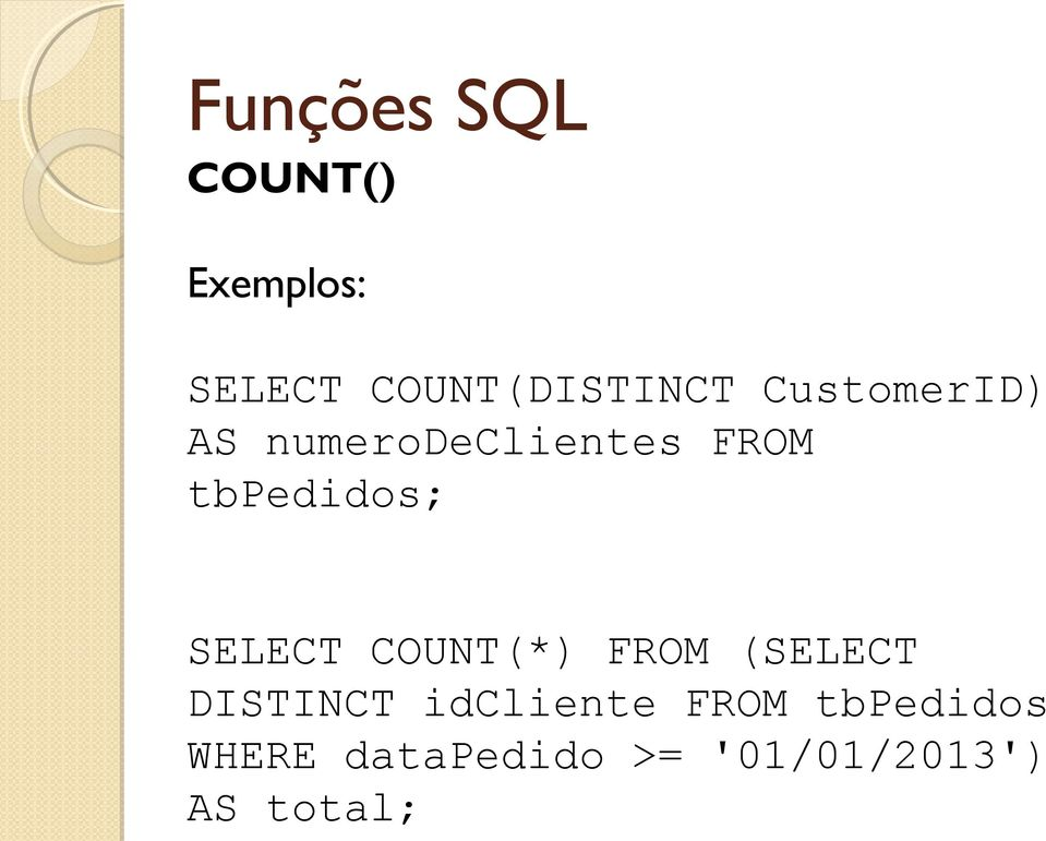 SELECT COUNT(*) FROM (SELECT DISTINCT idcliente