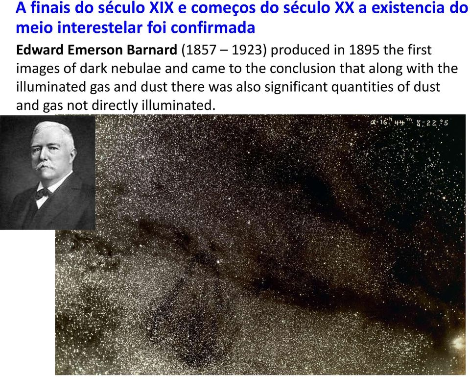 images of dark nebulae and came to the conclusion that along with the illuminated