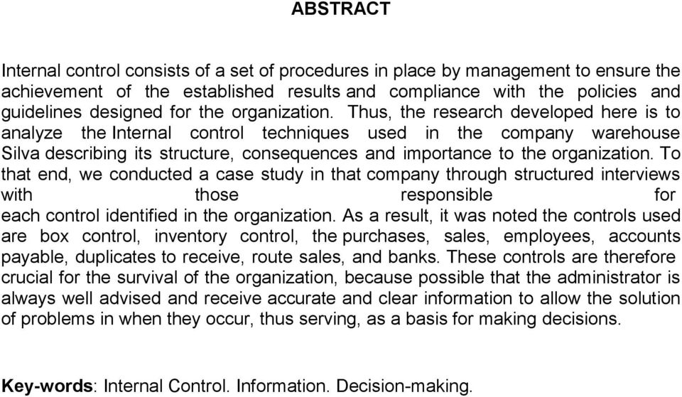 Thus, the research developed here is to analyze the Internal control techniques used in the company warehouse Silva describing its structure, consequences and importance to the  To that end, we