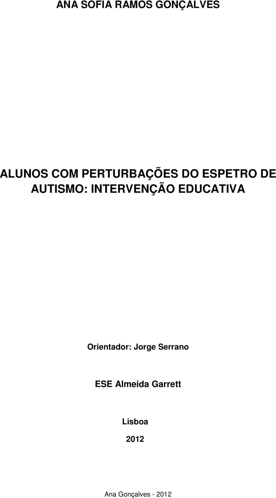 INTERVENÇÃO EDUCATIVA Orientador: