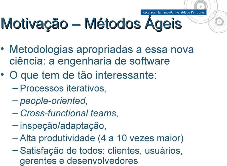 people-oriented, Cross-functional teams, inspeção/adaptação, Alta