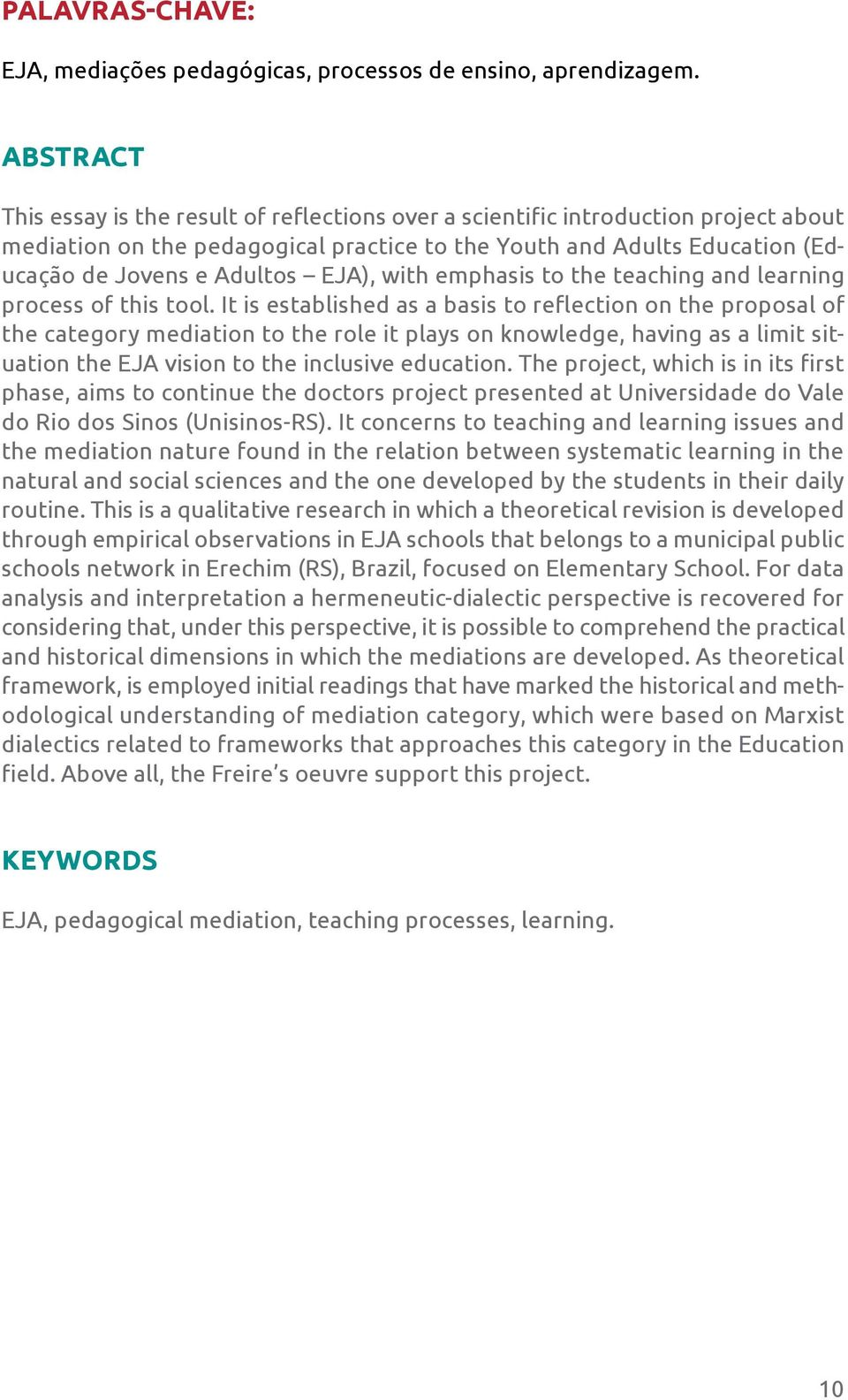 EJA), with emphasis to the teaching and learning process of this tool.