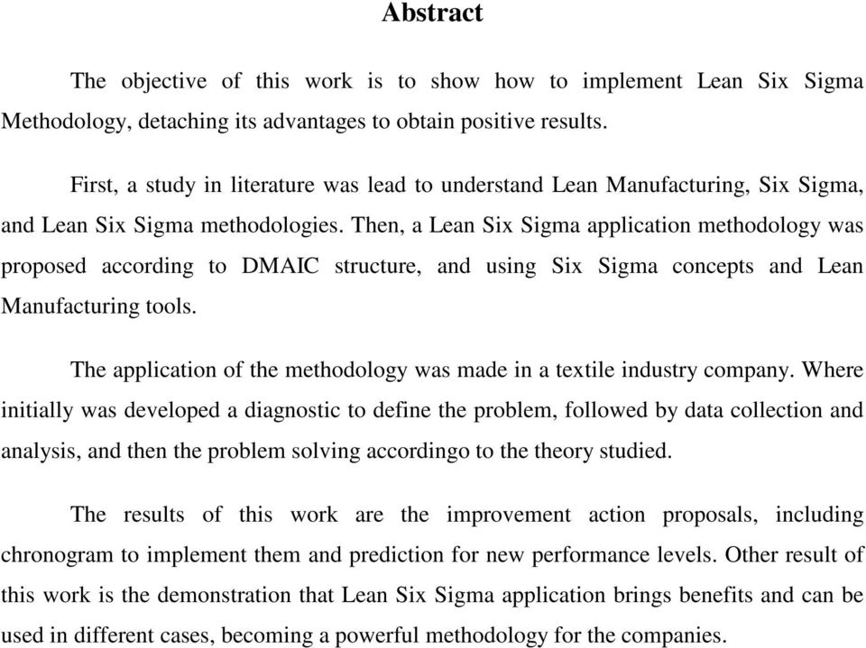 Then, a Lean Six Sigma application methodology was proposed according to DMAIC structure, and using Six Sigma concepts and Lean Manufacturing tools.