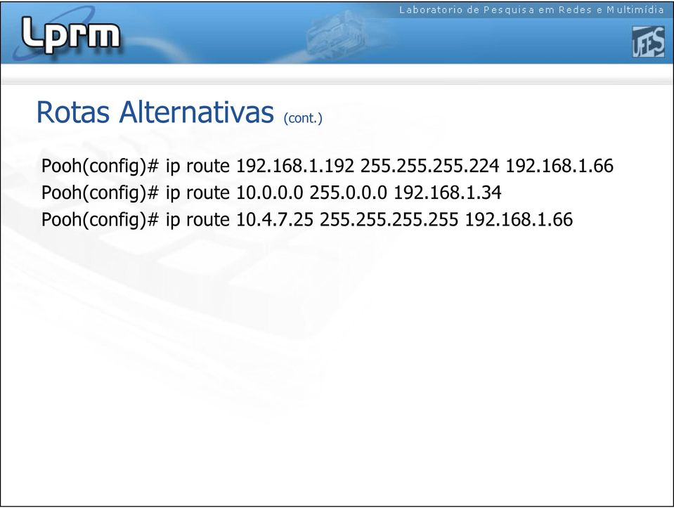 68..66 Pooh(config)# ip route 0.0.0.0 255.0.0.0 92.