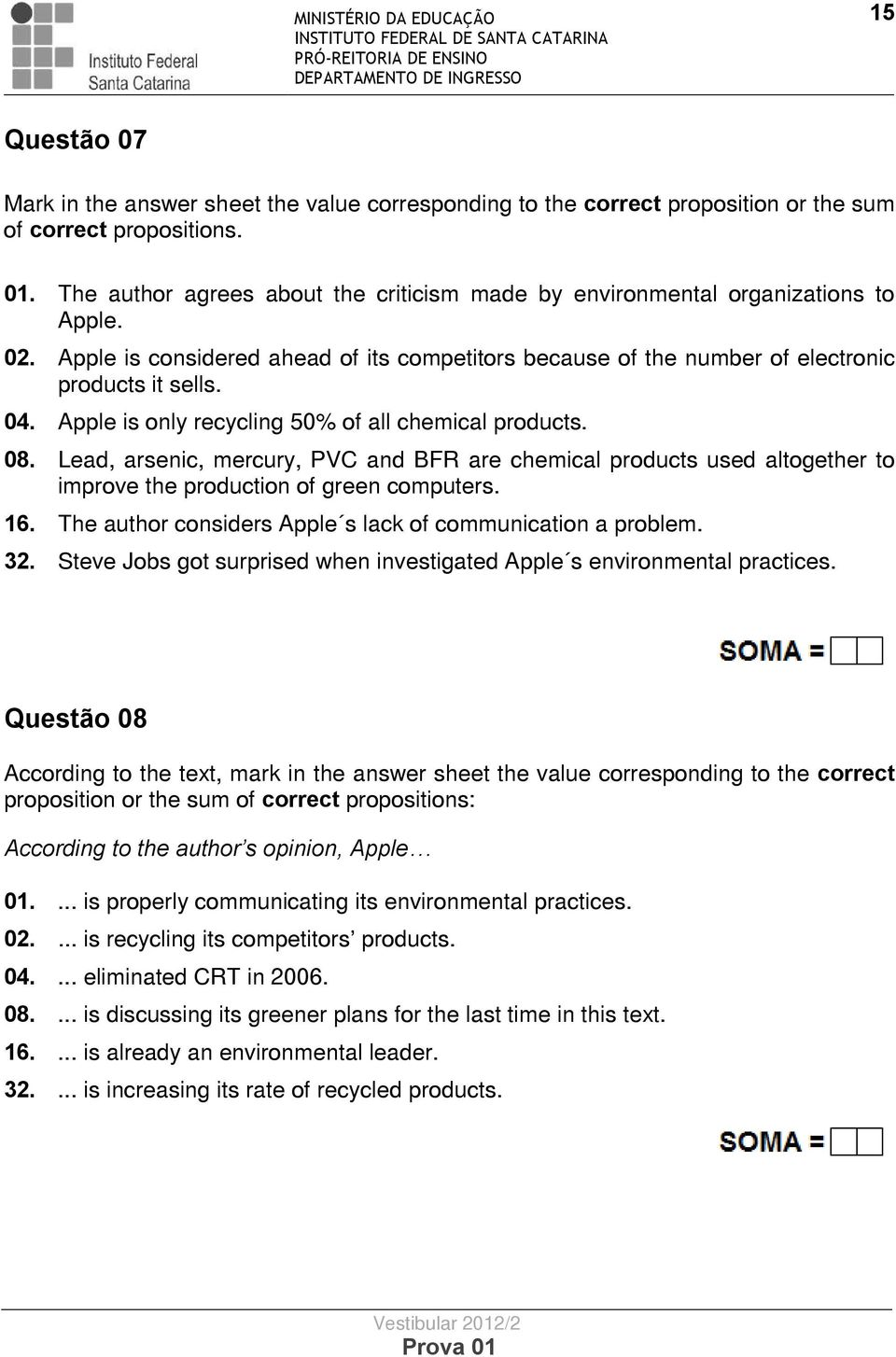 . Apple is only recycling % of all chemical products.. Lead, arsenic, mercury, PVC and BFR are chemical products used altogether to improve the production of green computers.