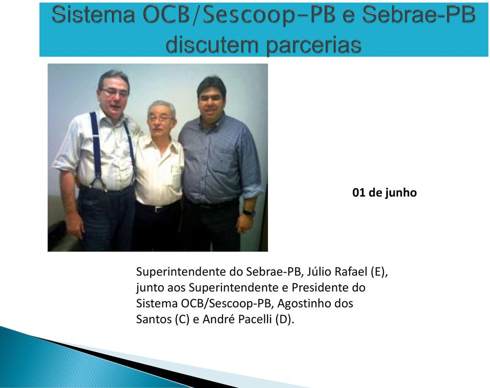 Superintendente e Presidente do Sistema