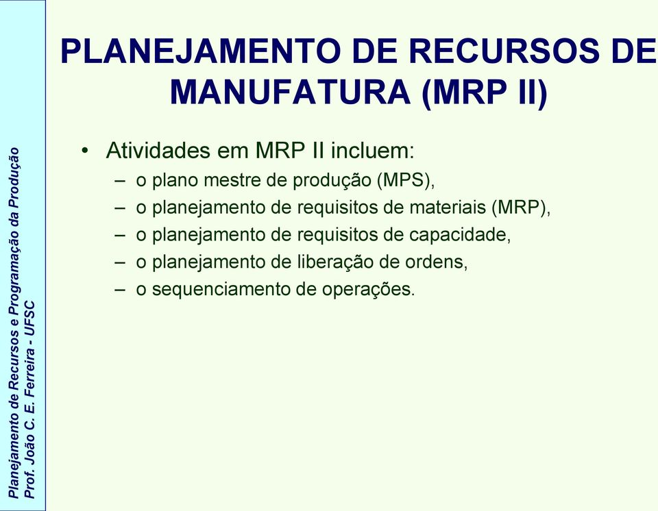 requisitos de materiais (MRP), o planejamento de requisitos de