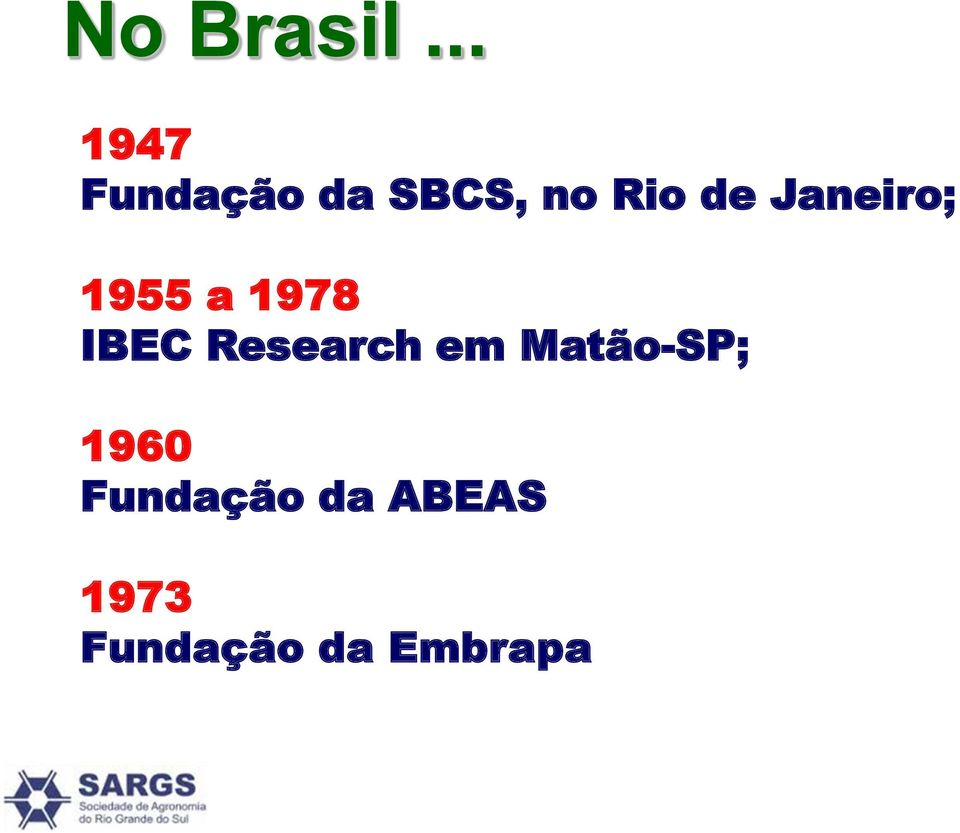 Janeiro; 1955 a 1978 IBEC Research