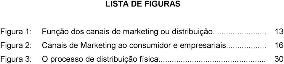 .. 13 Figura 2: Canais de Marketing ao