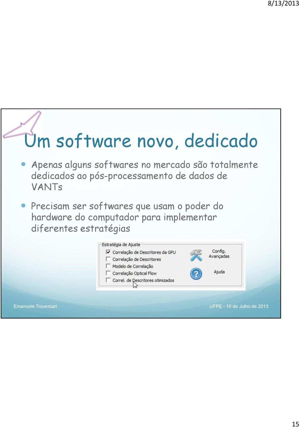 ser softwares que usam o poder do hardware do computador para
