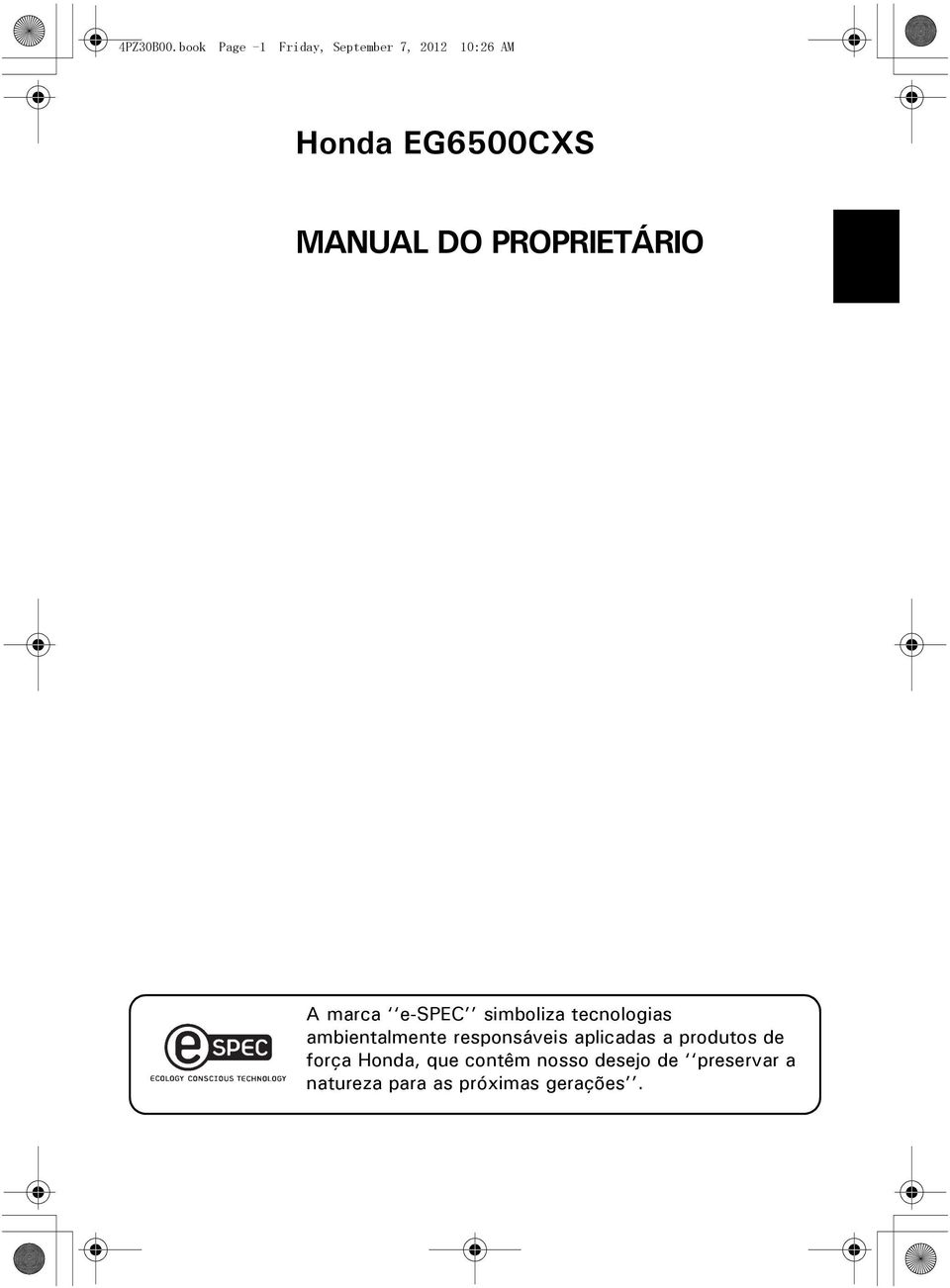 MANUAL DO PROPRIETÁRIO A marca e-spec simboliza tecnologias