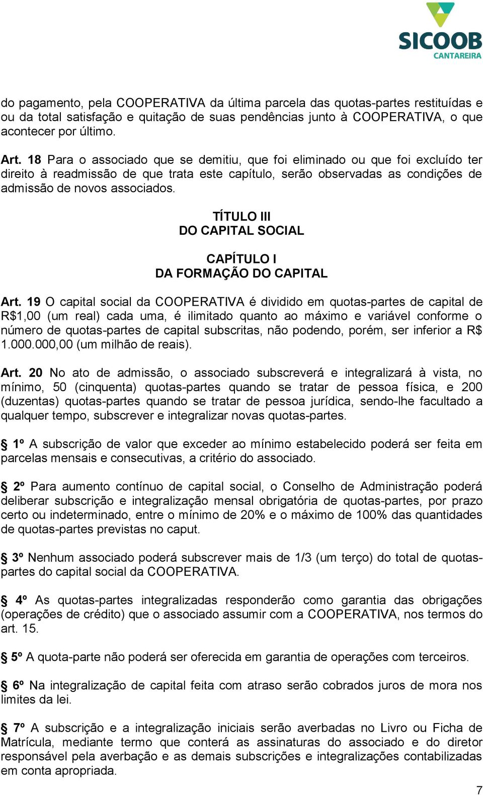 TÍTULO III DO CAPITAL SOCIAL CAPÍTULO I DA FORMAÇÃO DO CAPITAL Art.