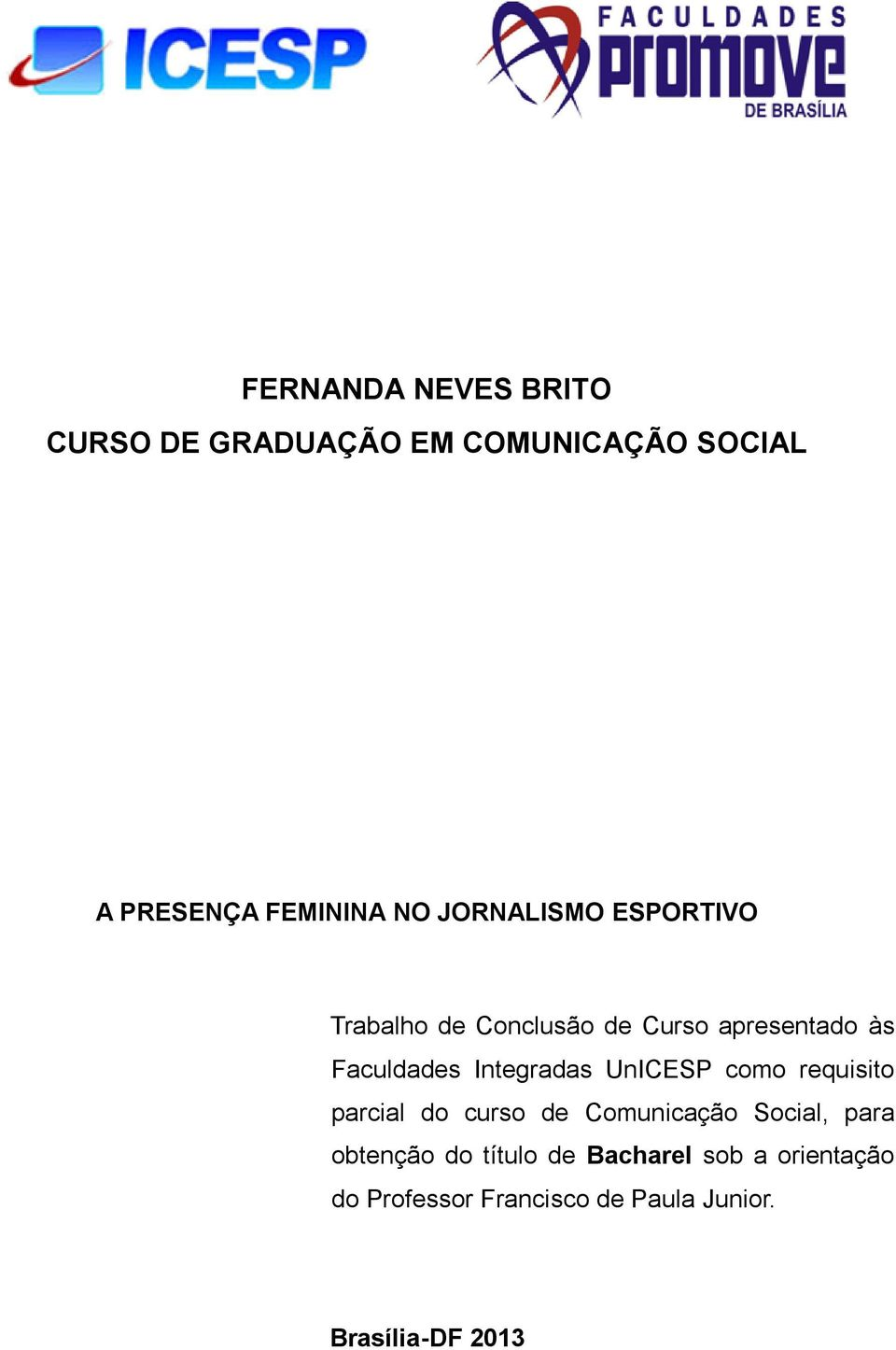 Integradas UnICESP como requisito parcial do curso de Comunicação Social, para